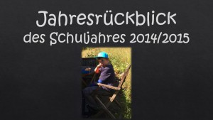 Schuljahresrückblick 2015